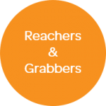 Reachers and Grabbers